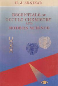 Essentials of Occult Chemistry and Modern Science