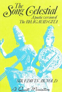 The Song Celestial – A Poetic Version of the Bhagavad Gītā  (A Quest Miniature)
