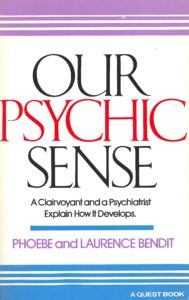Our Psychic Sense – A Clairvoyant and a Psychiatrist Explain How It Develops