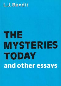 The Mysteries Today – And Other Essays