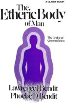 The Etheric Body of Man – The Bridge of Consciousness