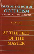 Talks on the Path of Occultism – Volume I: At the Feet of the Master