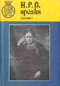 H.P.B. Speaks – Volume 1