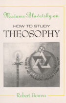 Madame Blavatsky on How to Study Theosophy