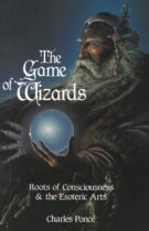 The Game of Wizards – Roots of Consciousness & the Esoteric Arts