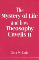 The Mystery Of Life – And How Theosophy Unveils It