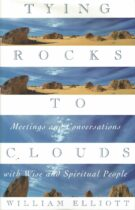 Tying Rocks To Clouds – Conversations With Wise And Spiritual People