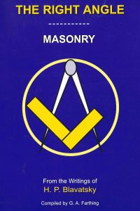 The Right Angle – H.P. Blavatsky on Masonry in Her Theosophical Writings