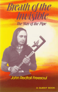 Breath of the Invisible – The Way of the Pipe