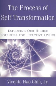 The Process of Self-Transformation – Exploring Our Higher Potential for Effective Living