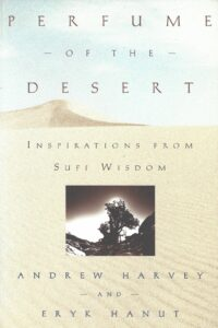 Perfume of the Desert – Inspirations from Sufi Wisdom