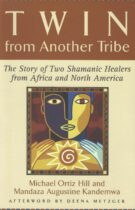 Twin from Another Tribe – Story of 2 Shamanic Healers from Africa and N. America