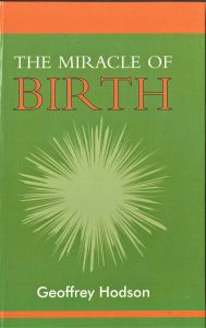 The Miracle of Birth – A Clairvoyant Study of Prenatal Life