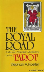 The Royal Road – A Manual of Kabalistic Meditations on the Tarot