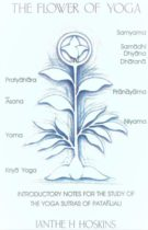 The Flower of Yoga – Introductory Notes for the Study of the Yoga Sutras of Patanjali