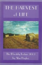 The Harvest of Life (The Blavatsky Lecture 2002)