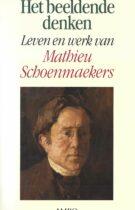 Het Beeldende Denken – Leven En Werk Van Mathieu Schoenmaekers