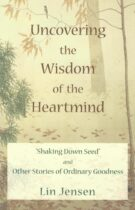 Uncovering the Wisdom of the Heartmind
