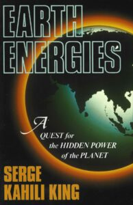 Earth Energies – A Quest for the Hidden Powers of the Planet