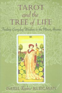 Tarot and the Tree of Life – Finding Everyday Wisdom in the Minor Arcanum