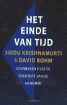 Het Einde van Tijd – Jiddu Krishnamurti en David Bohm