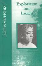 Exploration into Insight (Krishnamurti Foundation 2001 Edition)