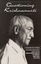 Questioning Krishnamurti – In Dialogue with Leading Twentieth Century Thinkers (1996 Edition).