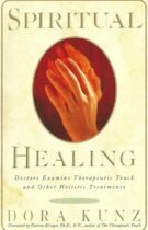 Spiritual Healing – Doctors Examine Therapeutic Touch and other Holistic Treatments