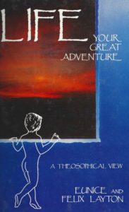 Life: Your Great Adventure – A Theosophical View
