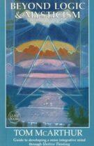 Beyond Logic & Mysticism