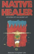 Native Healer – Initiation into an Ancient Art