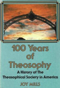 100 Years of Theosophy – History of the Theosophical Society in America
