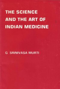 The Science and the Art of Indian Medicine