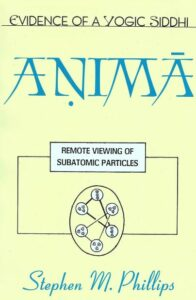 Anima, Evidence of a Yogic Siddhi – Remote Viewing of Subatomic Particles