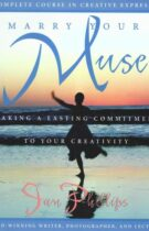 Marry Your Muse – Making a Lasting Commitment to Your Creativity