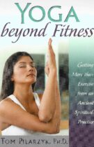 Yoga Beyond Fitness – Getting More than Exercise from an Ancient Spiritual Practice