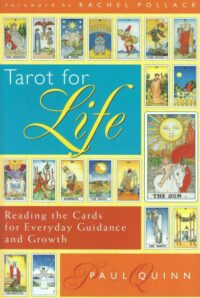Tarot for Life – Reading the Cards for Everyday Guidance and Growth