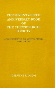 The 75th Anniversary Book of the Theosophical Society – A Short History of the Society's Growth from 1926 – 1950