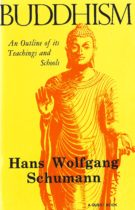 Buddhism – An Outline of Its Teachings and Schools (Theravada, Mahayana, Vajrayana)