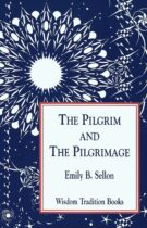 The Pilgrim and the Pilgrimage (Wisdom Tradition Books)