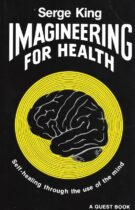 Imagineering for Health – Self-Healing through the Use of the Mind