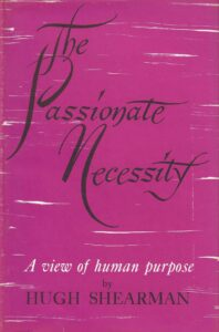 The Passionate Necessity – A View of Human Purpose