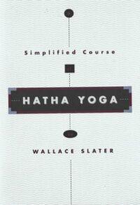 Hatha Yoga – A Simplified Course (1994 edition)
