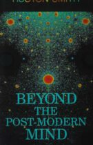 Beyond the Postmodern Mind – The Place of Meaning in a Global Civilization (1989 edition)