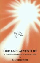Our Last Adventure – A Commonsense Guide to Death and After