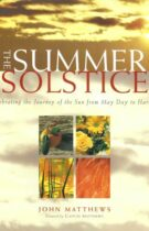 The Summer Solstice – Celebrating the Journey of the Sun from May Day to Harvest