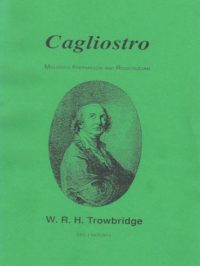 Cagliostro – Maligned Freemason and Rosicrucian