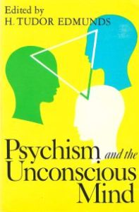 Psychism and the Unconscious Mind