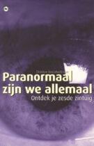 Paranormaal zijn we Allemaal – Ontdek je Zesde Zintuig