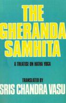 The Gheranda Samhita – A Treatise on Hatha Yoga